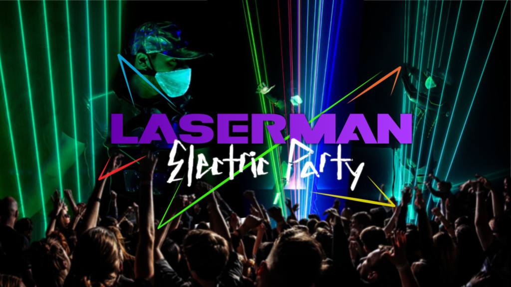 Laserman Electric Party 2020